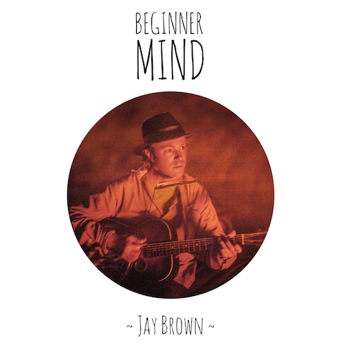 Jay Brown Beginner Mind Cover copy (resized)