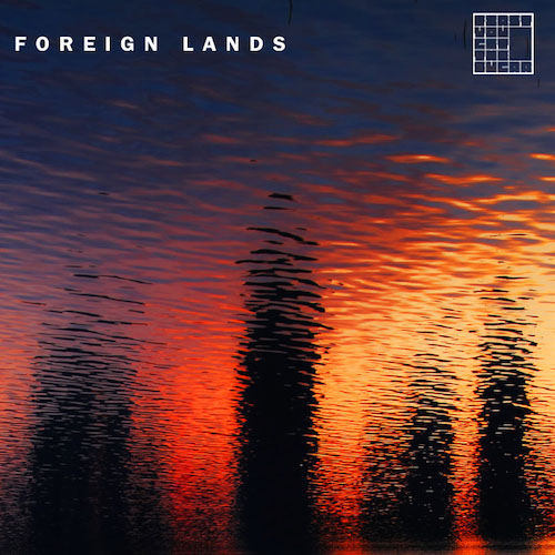 Foreign Lands EP Cover Art