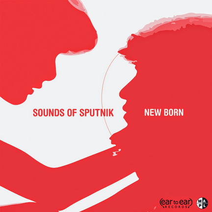 Sounds Of Sputnik New Born Album Art
